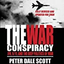 The War Conspiracy: JFK, 9/11, and the Deep Politics of War Hörbuch von Peter Dale Scott Gesprochen von: Noah Michael Levine
