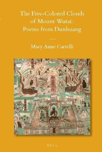 The Five-Colored Clouds of Mount Wutai: Poems from Dunhuang (Sinica Leidensia)