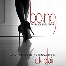 Bang Audiobook by E.K. Blair Narrated by Elena Wolfe