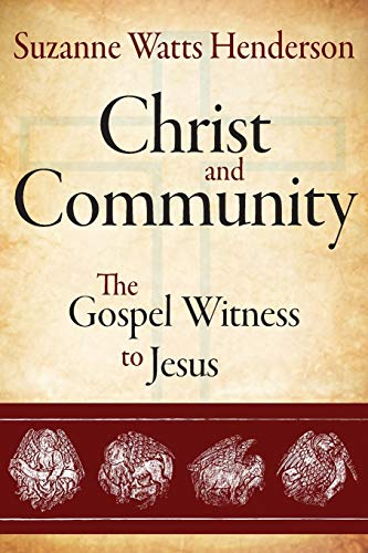 Christ and Community: The Gospel Witness to Jesus