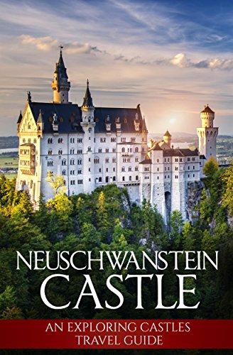 Germanys Neuschwanstein Castle - Neuschwanstein Castle: An Exploring Castles Travel Guide