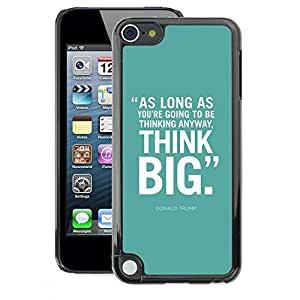 A-type Arte & diseño plástico duro Fundas Cover Cubre Hard Case Cover para Apple iPod Touch 5 (Mint Green Think Big Inspiring Text Poster)