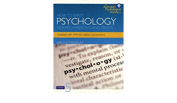 how to write psychology research reports and essays bruce findlay  how to write psychology research reports and essays bruce findlay   amazoncom books
