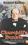 Churchill's Bunker, Richard Holmes, 0300177488