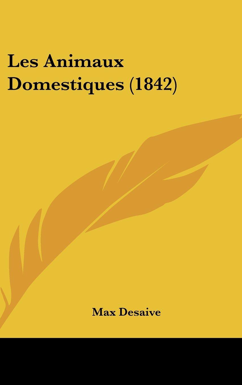 Download Les Animaux Domestiques (1842) (French Edition) pdf epub