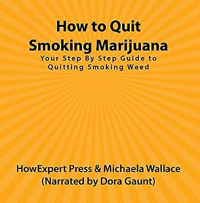 How to Quit Smoking Marijuana from HowExpert Press