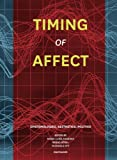 Timing of Affect: Epistemologies of Affection, , 3037346698