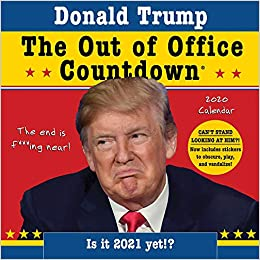 Donald Trump Calendar 2020 2020 Donald Trump Out of Office Countdown Wall Calendar: Counting