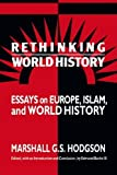 img - for Rethinking World History: Essays on Europe, Islam and World History (Studies in Comparative World History) by Marshall G. S. Hodgson (1993-05-28) book / textbook / text book