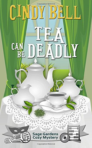 Sage Bell (Tea Can Be Deadly (Sage Gardens Cozy Mystery) (Volume 11))
