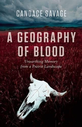 Download A Geography of Blood: Unearthing Memory from a Prairie Landscape pdf epub