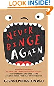 #8: Never Binge Again(tm): Reprogram Yourself to Think Like a Permanently Thin Person(tm). Stop Overeating and Binge Eating and Stick to the Food Plan of Your Choice!