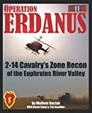 img - for Operation Erdanus!: 2-14 Cavalry's Zone Recon of the Euphrates River Valley book / textbook / text book