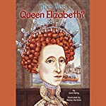 Who Was Queen Elizabeth? | June Eding