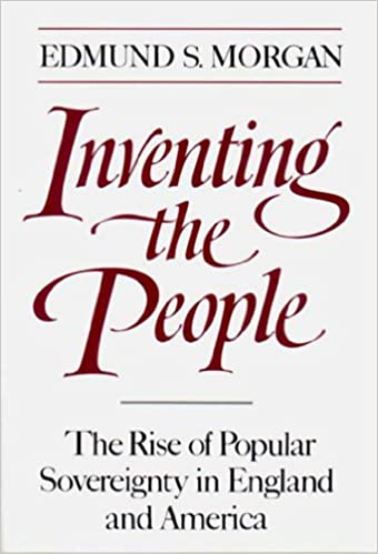 Inventing The People The Rise Of Popular Sovereignty In England And