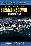 Submarines: Submarine Down Escape and Rescue