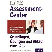 Assessment-Center: Grundlagen, Übungen und Ablauf eines ACs (Whitebooks)