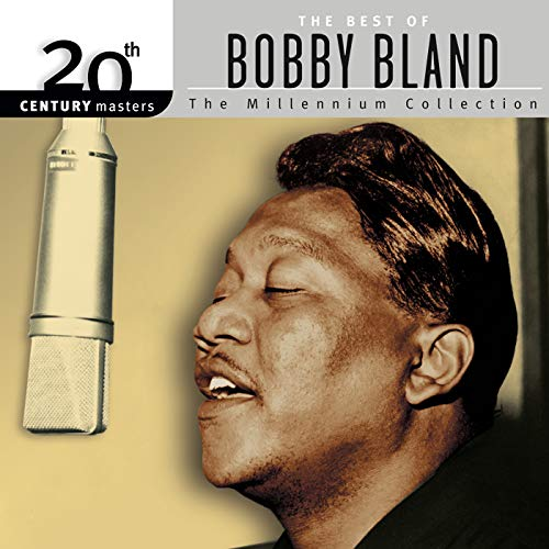Best Of Bobby Bland: 20th Century Masters: The Millennium Collection (The Best Of Bobby Bland)