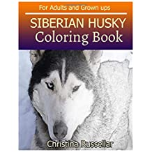 SIBERIAN HUSKY Coloring Book For Adults and Grown ups: SIBERIAN HUSKY  sketch coloring book  , Creativity and Mindfulness 80 Pictures
