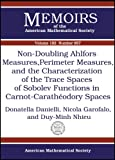 Non-Doubling Ahlfors Measures, Perimeter Measures, and the Characterization of the Trace Spaces of Sobolev Functions in Carnot-Caratheodory Spaces, Donatella Danielli and Nicola Garofalo, 082183911X