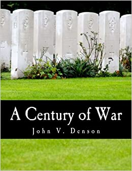 Book A Century of War (Large Print Edition): Lincoln, Wilson, and Roosevelt