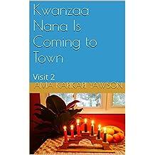 Kwanzaa Nana Is Coming to Town: Visit 2