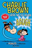 Charlie Brown: Here We Go Again: A PEANUTS Collection (Peanuts Kids)