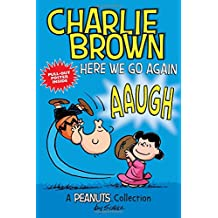 Charlie Brown: Here We Go Again: A PEANUTS Collection