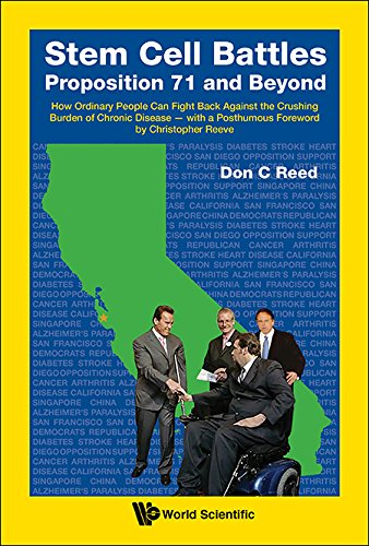 Stem Cell Battles: Proposition 71 and Beyond:How Ordinary People Can Fight Back against the Crushing Burden of Chronic Disease — with a Posthumous Foreword by Christopher Reeve (Back Stem)