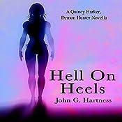 Hell on Heels: A Quincy Harker, Demon Hunter Novella | John G. Hartness