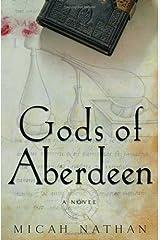 Gods of Aberdeen: A Novel Hardcover