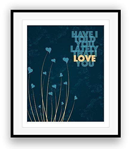 Song Lyrics Art Poster: HAVE I TOLD YOU LATELY THAT I LOVE YOU by Rod Stewart