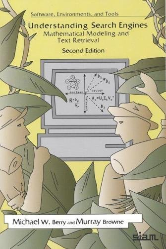 Understanding Search Engines: Mathematical Modeling and Text Retrieval (Software, Environments, Tools), Second Edition