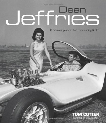 Read Online Dean Jeffries: 50 Fabulous Years in Hot Rods, Racing & Film PDF