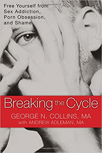 Book Breaking the Cycle: Free Yourself from Sex Addiction, Porn Obsession and Shame.