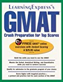 GMAT Crash Preparation for Top Scores, LearningExpress Editors, 1576855538