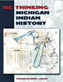 img - for Rethinking Michigan Indian History by LeBeau Patrick Russell (2005-08-04) Paperback book / textbook / text book