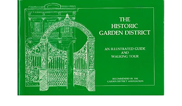 The Historic Garden District: An Illustrated Guide and Walking Tour ...