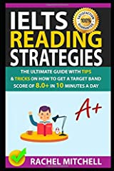IELTS Reading Strategies: The Ultimate Guide with Tips and Tricks on How to Get a Target Band Score of 8.0+ in 10 Minutes a Day Paperback
