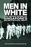 Front cover for the book Men in white : the untold story of Singapore's ruling political party by Sonny Yap
