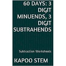 60 Subtraction Worksheets with 3-Digit Minuends, 3-Digit Subtrahends: Math Practice Workbook (60 Days Math Subtraction Series 10)