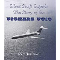 Silent Swift Superb: Story of the Vickers VC10