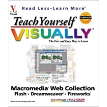 Teach Yourself VISUALLY Macromedia Web Collection: Flash, Dreamweaver, Fireworks by Sherry Willard Kinkoph (2001-09-29)