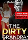 TABOO: The Dirty Grandpa (Forbidden Taboo Romance Erotica, Older Man Younger Woman Fertile Adult Contemporary Short Story, Husband Watching Sex Tales Fantasy Dominant Alpha Male Submission Cougar)