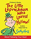 img - for THE LITTLE LEPRECHAUN WHO LOVED YELLOW! book / textbook / text book