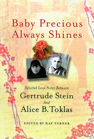 Baby Precious Always Shines  Selected Love Notes Between Gertrude Stein And Alice B. Toklas