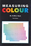 Measuring Colour, R. W. G. Hunt, 0863433871