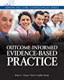 img - for Outcome-Informed Evidence-Based Practice (Advancing Core Competencies) book / textbook / text book