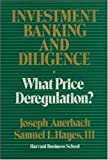 Investment Banking and Diligence, Joseph Auerbach and Samuel L. Hayes, 0875841716