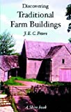 Discovering Traditional Farm Buildings (Discovering S.)